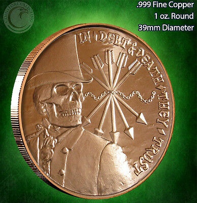 "2014 ""Debt and Death"" Copper Round 1 oz .999 Very Limited and Very Rare"
