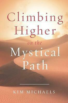 Climbing Higher on the Mystical Path by Kim Michaels (English) Paperback Book Fr