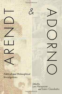 Arendt and Adorno: Political and Philosophical Inv - Rensmann, Lars New Item