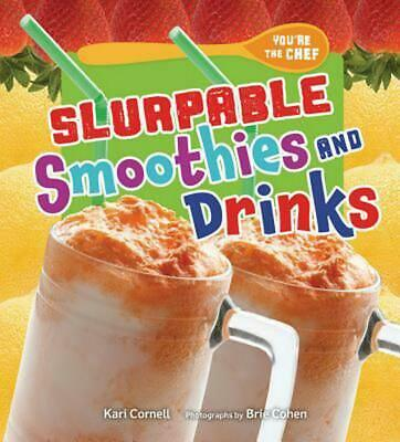 Slurpable Smoothies and Drinks by Kari Cornell (English) Library Binding Book Fr