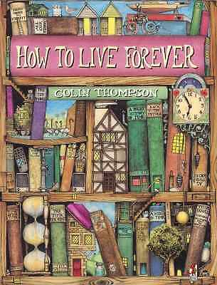 How to Live Forever (Red Fox Picture Books) - Thompson, Colin New Item