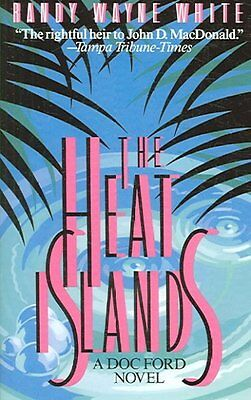 THE HEAT ISLANDS - RANDY WAYNE WHITE (PAPERBACK) NEW
