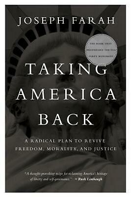Taking America Back: A Radical Plan to Revive Freedom, Morality, and Justice by