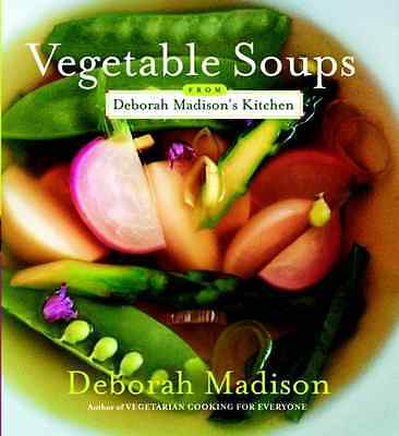 Vegetable Soups from Deborah Madison's Kitchen - Paperback NEW Madison, Debora 2