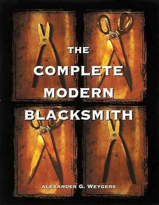 The Complete Modern Blacksmith by Alexander Weygers (English) Paperback Book Fre
