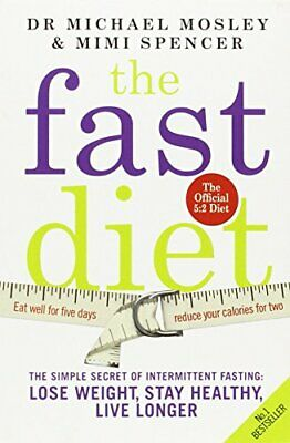 The Fast Diet: The Secret of Intermittent Fasting - Lose Weig... by Mimi Spencer