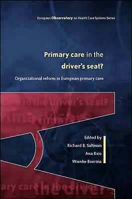 Primary Care in the Driver's Seat: Organizational Reform in European Primary Car