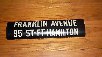 VINTAGE COLLECTIBLE R10 NYC NY BMT SUBWAY 1948 ROLL SIGN FORT HAMILTON FRANKLIN