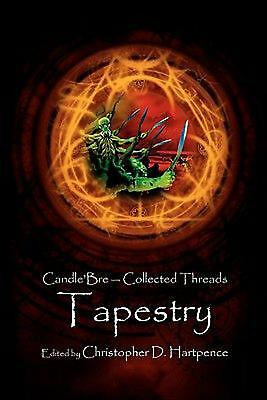 NEW Tapestry, Volume I: Collected Threads by Christopher D. Hartpence Paperback