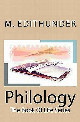 Philology: The Book of Life Series by M. Edithunder (English) Paperback Book Fre