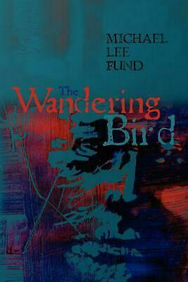 NEW The Wandering Bird by Michael Lee Fund Paperback Book (English) Free Shippin