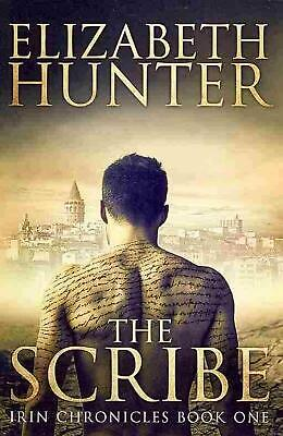 NEW The Scribe: Irin Chronicles Book One by Elizabeth Hunter Paperback Book (Eng