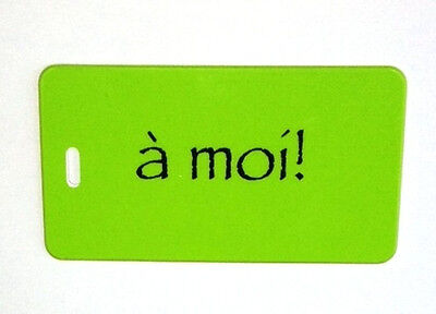 "Luggage Tag - In French:  ""a moi!"" -(mine) Green/Black - easy to spot your bag!"