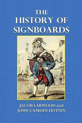The History of Signboards by Jacob Larwood Paperback Book (English)
