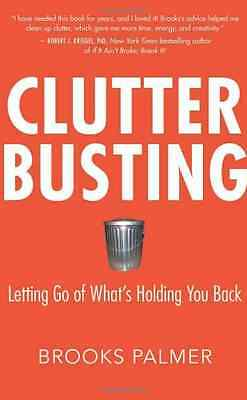 Clutter Busting: Letting Go of What's Holding You Back - Paperback NEW Palmer, B