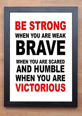 Stunning Framed Life Inspirational Print / Poster / Be Strong When You Are Weak