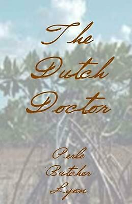 The Dutch Doctor by Perle Butcher Lyon (English) Paperback Book Free Shipping!