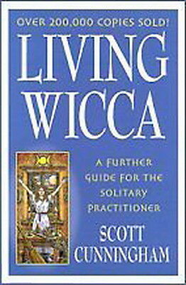 LIVING WICCA BY SCOTT CUNNINGHAM - Wicca Witch Pagan Goth Punk NewAge BEGINNERS