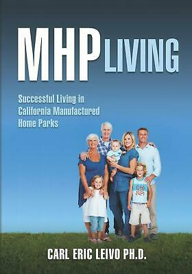 NEW Mhp Living: Successful Living in California Manufactured Home Parks by Carl
