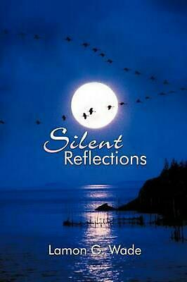 Silent Reflections by Lamon G. Wade (English) Paperback Book Free Shipping!