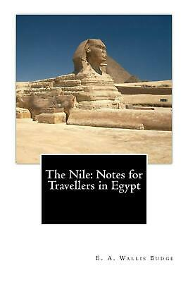 The Nile: Notes for Travellers in Egypt by E.A. Wallis Budge (English) Paperback