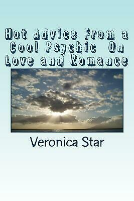NEW Hot Advice from a Cool Psychic on Love and Romance by Veronica Star Paperbac