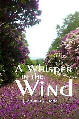NEW A Whisper in the Wind by Mrs Sonya C. Dodd Paperback Book (English) Free Shi