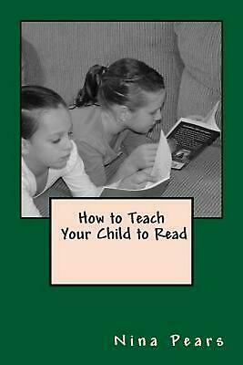 NEW How to Teach Your Child to Read by Nina Pears Paperback Book (English) Free