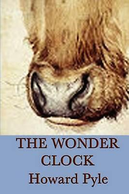 The Wonder Clock by Howard Pyle (English) Paperback Book Free Shipping!