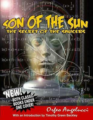Son of the Sun - Secret of the Saucers: New! Both Classic Books Under One Cover!