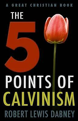 The Five Points of Calvinism by Robert Lewis Dabney (English) Paperback Book Fre