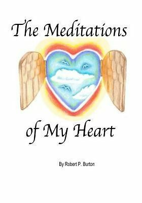 NEW The Meditations of My Heart by Robert P. Burton Paperback Book (English) Fre