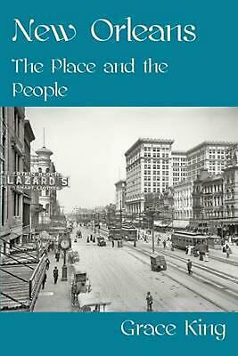 NEW New Orleans - The Places and the People by Grace King Paperback Book (Englis