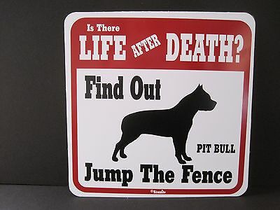 Sign: Pit Bull: Is There LIFE AFTER DEATH? Find Out... Jump The Fence