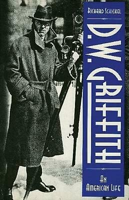 D.W. Griffith: An American Life by Richard Schickel (English) Paperback Book Fre