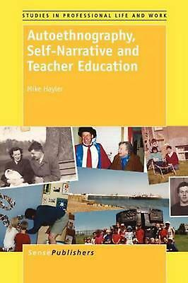 Autoethnography, Self-Narrative and Teacher Education by Mike Hayler (English) P
