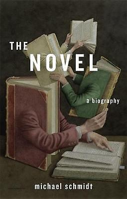 The Novel: A Biography by Michael Schmidt Hardcover Book (English)