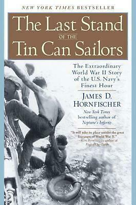 The Last Stand of the Tin Can Sailors: The Extraordinary World War II Story of t
