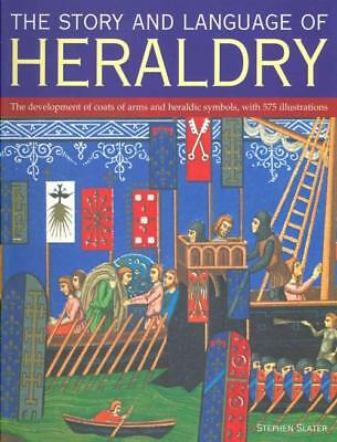 The Story And Language Of Heraldry - Stephen Slater (Paperback) New