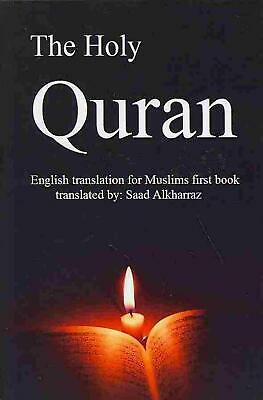 The Holy Quran: English Translation of Muslims First Book by Saad Alkharraz (Eng