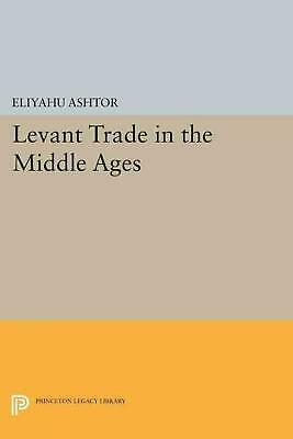 Levant Trade in the Middle Ages by Eliyahu Ashtor (English) Paperback Book Free
