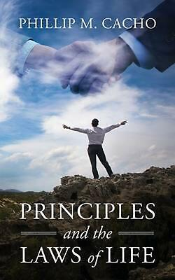 Principles and the Laws of Life by Phillip M. Cacho (English) Paperback Book Fre