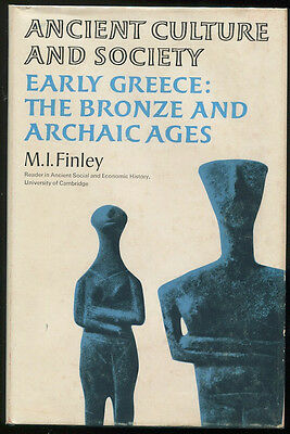 EARLY GREECE THE BRONZE AND ARCHAIC AGES M. I. Finley - 1st Printing HC/DJ VG/VG