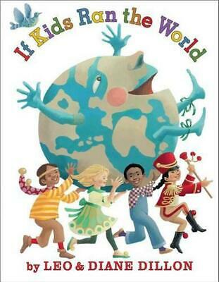 If Kids Ran the World by Leo Dillon (English) Hardcover Book Free Shipping!