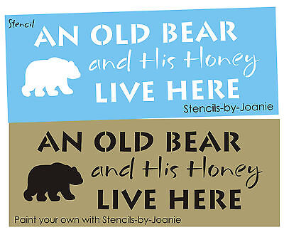 Primitive STENCIL Old Bear His Honey Live Here Country Cabin Rustic Log Home