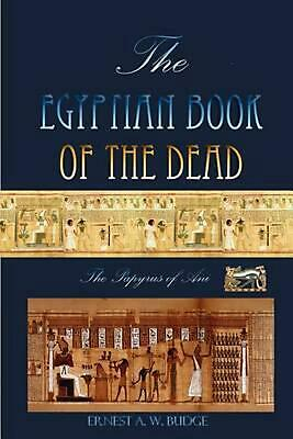 The Egyptian Book of the Dead: The Papyrus of Ani by Ernest Budge (English) Pape