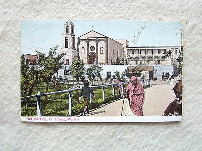 Old Mission, C. Juarez, Mexico.-EARLY 1900'S POST CARD-1909 POSTMARK
