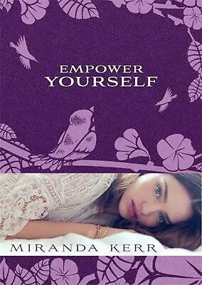Empower Yourself by Miranda Kerr Paperback Book (English)