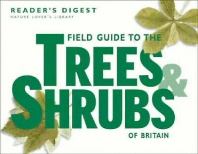 Field Guide to the Trees and Shrubs of Britain (N... by Reader's Digest Hardback