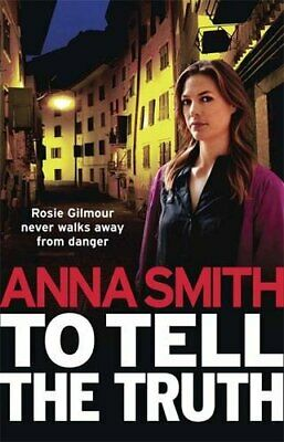 To Tell the Truth: Rosie Gilmour 2 by Smith, Anna Book The Cheap Fast Free Post